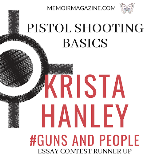Pistol Shooting Basics by Krista Hanley