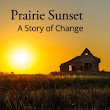 Prairie Sunset: A Story of Change -- photo book