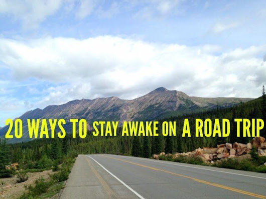 20 Tips to Stay Awake Driving - Ways to Stay Alert - Travel Tales of Life