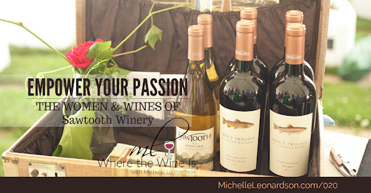 Empower Your Passion | the Women and Wines of Sawtooth Winery