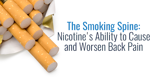 The Smoking Spine: Nicotine's Ability to Cause and Worsen Back Pain