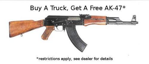 Buy a Truck, Get a Free AK-47