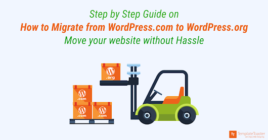 How to Migrate from WordPress.com to WordPress.org: Step by Step Guide to move your Website (2017)