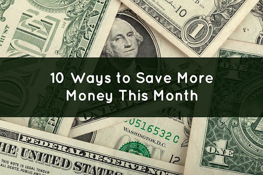 10 Painless Ways to Save More Money this Month - Solari Financial - Planning For Young Professionals