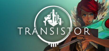 Transistor review - a worthy successor of Bastion - Indie Mods