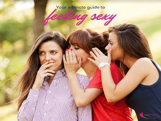 Shh! Your Intimate Guide To Feeling Sexy Naturally - Womansera