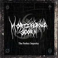 Mortiferous Scorn - The Perfect Impurity