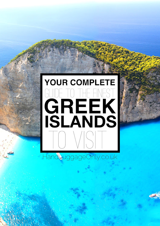 Your Complete Guide To The Finest Greek Islands To Visit This Summer - Hand Luggage Only - Travel, Food & Home Blog