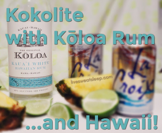 Kokolite with Kōloa Rum - live.sweat.sleep.repeat.