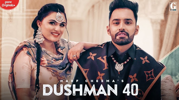 Dushman 40 Lyrics- Harf Cheema & Gurlej Akhtar - Latest Punjabi Song