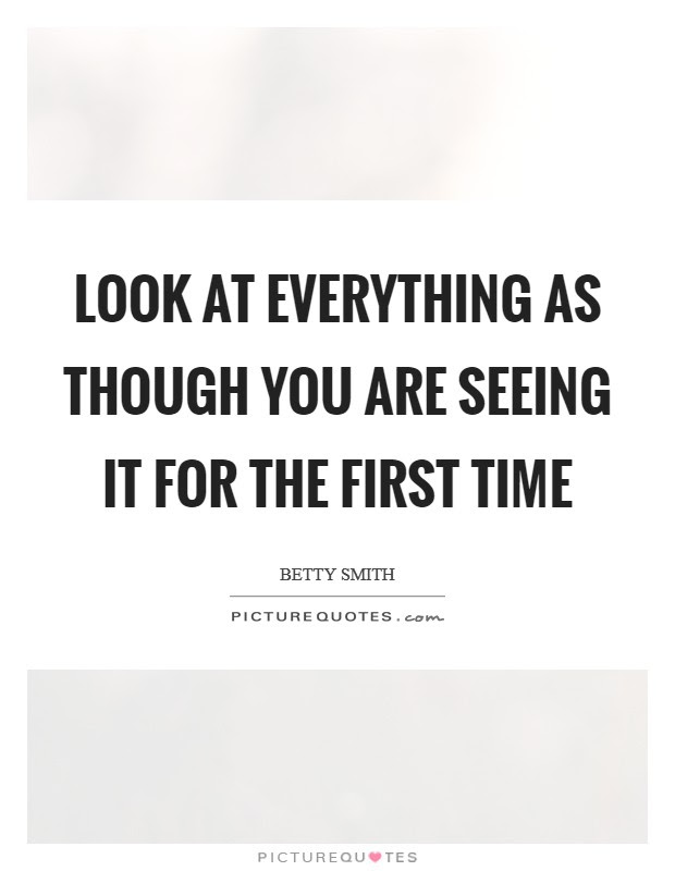 First Time For Everything Quotes Sayings First Time For