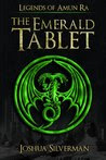 The Emerald Tablet (Legends of Amun Ra, #1)