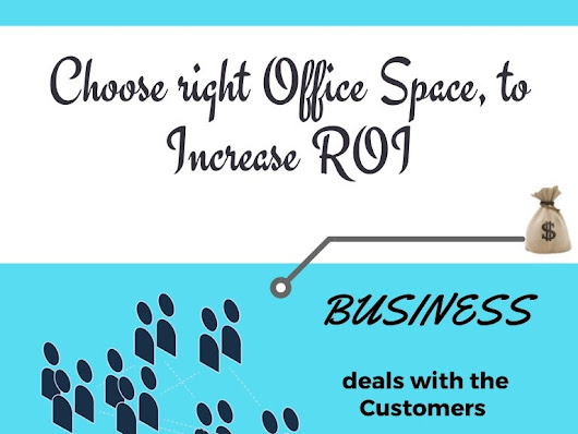 Choose right office space, which will benefits your roi