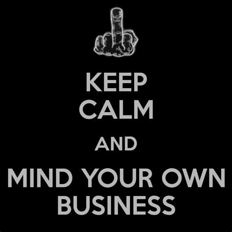 Quotes About People Minding Their Own Business Social Media Idea