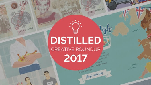 The Distilled Yearly Creative Roundup: 2017 Edition | Distilled