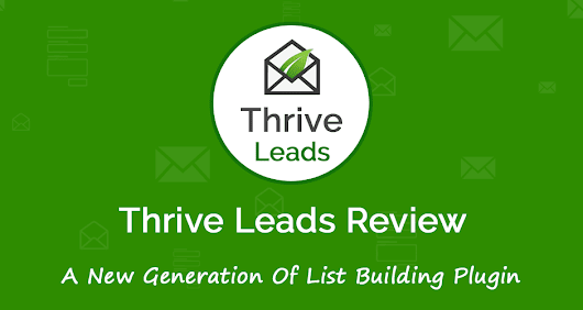 Thrive Leads Review: The Smart Way To Skyrocket Your Email List