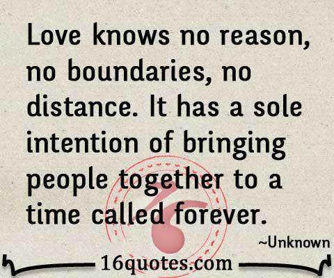 True Love Knows No Reason No Boundaries No Distance