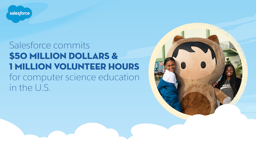 Salesforce Announces $50 Million Donation and 1 Million Hours to Further Computer Science Education
