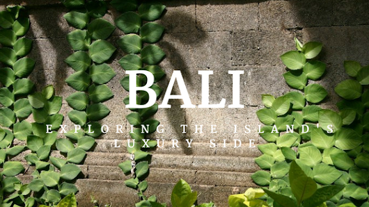 Bali: Exploring the Island's Luxury Side | followsummer