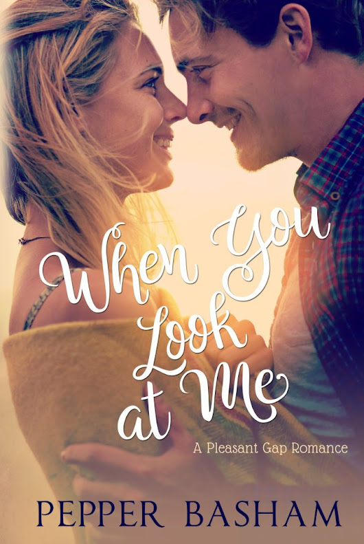 Cover Reveal + Tour GIVEAWAY - When You Look at Me by Pepper Basham