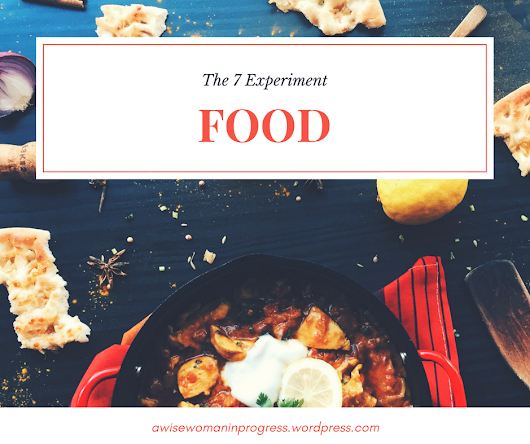 The 7 Experiment: Food