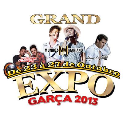 Grand Expo Garça 2013 - 24 a 26/10/13 - Garça - SP  - TK INGRESSOS