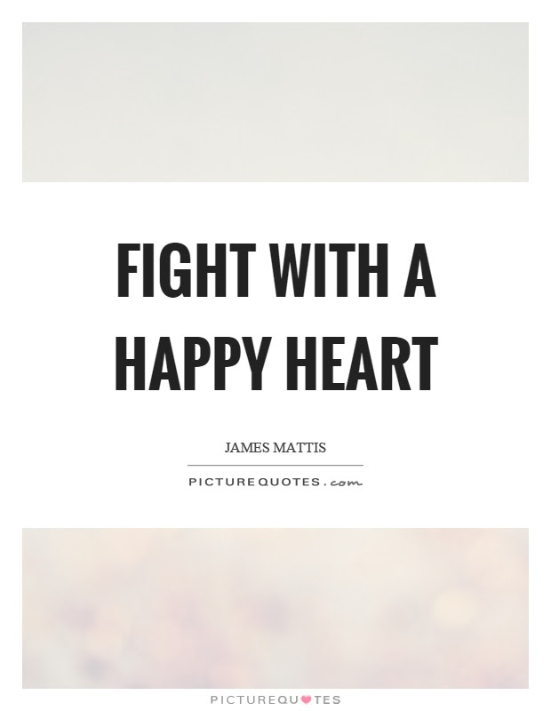 Fight With A Happy Heart Picture Quotes