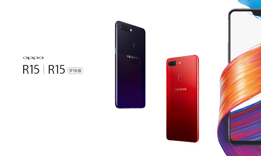 Oppo officially announced the new R15 and R15 Dream Mirror Edition