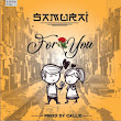 Samurai - For You ~ Popular Mp3