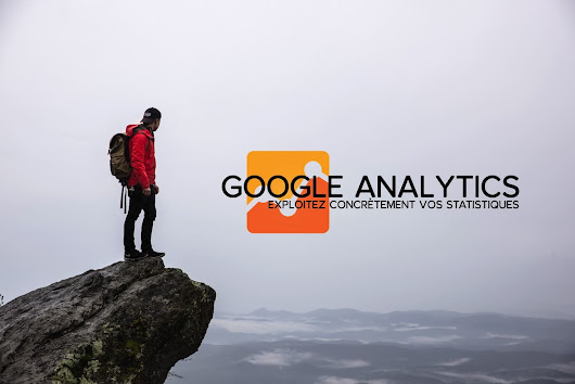 Google Analytics est un formidable outil d'analyse d'audience.