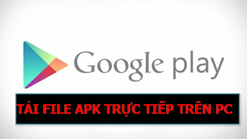 tải apk trên pc, tải ứng dụng ch play, ch play trên pc
