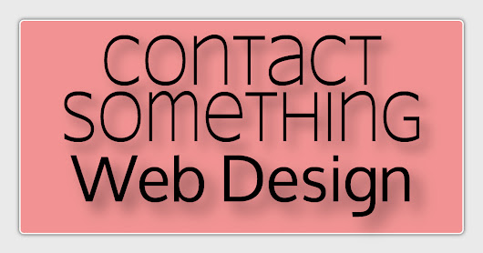 Contact Something Web Design 7 Days A Week 10 AM To 7 PM EST