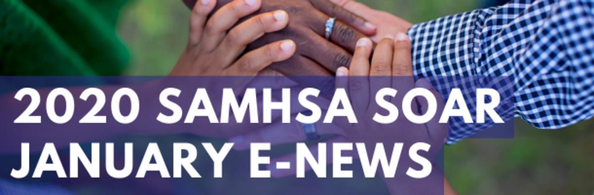 January 2020 SAMHSA SOAR E-Newsletter
