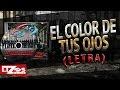 El Color De Tus Ojos, Video Letra