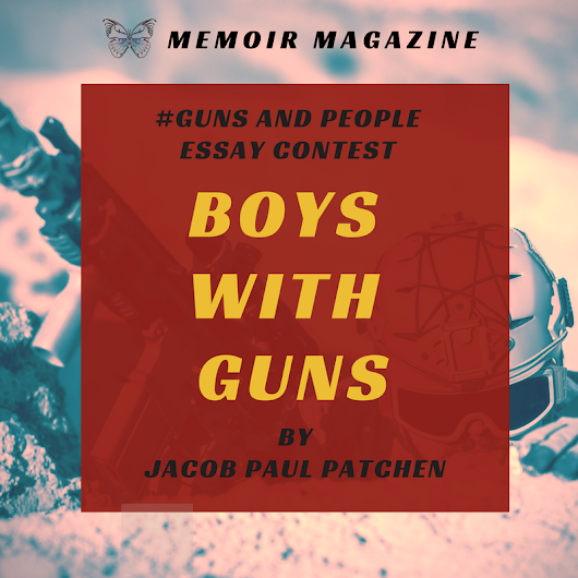 Boys With Guns by Jacob Paul Patchen