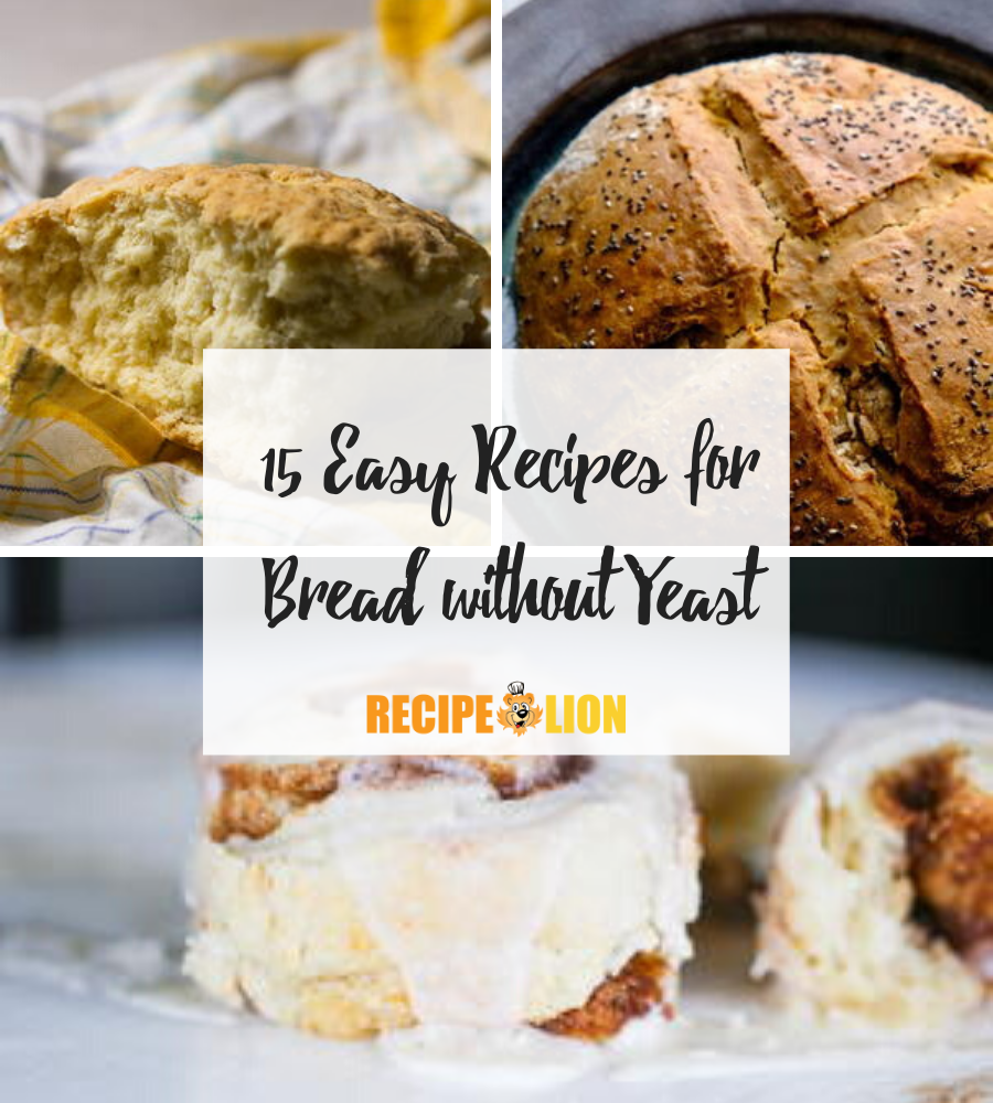 15 Easy Recipes for Bread without Yeast | RecipeLion.com