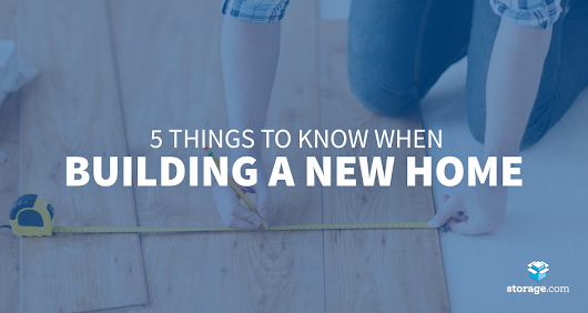 5 Tips for Building a New Home - Storage.com
