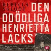 Den odödliga Henrietta Lacks (ljudbok)