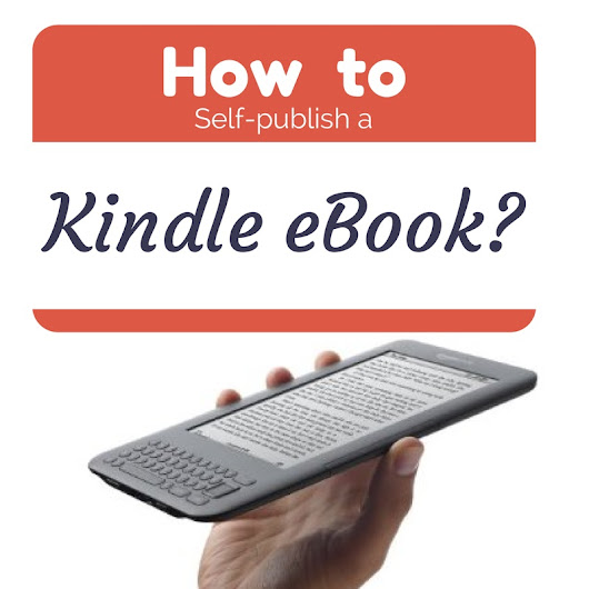 How to Self-Publish a Kindle eBook?