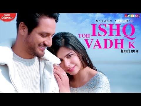 Ishq Toh Vadh k   Sajjan Adeeb Translate Punjabi Song Lyrics