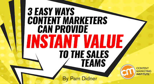 3 Easy Ways Content Marketers Can Provide Instant Value to the Sales Teams