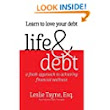 Life & Debt: a fresh approach to achieving financial wellness: Leslie Tayne: 9780986349508: Amazon.com: Books