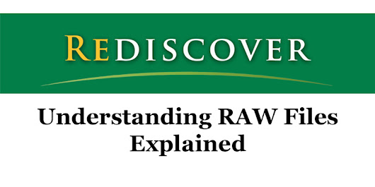 Rediscover - Understanding RAW Files - Luminous Landscape