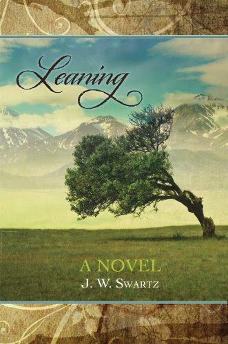 Leaning (Montana series) by J.W. Swartz