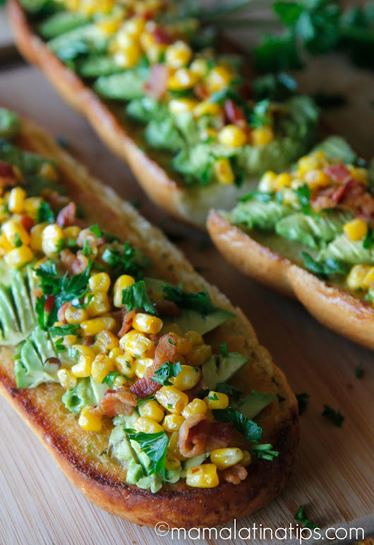 Bacon Avocado Garlic Toast with Corn - Mama Latina Tips
