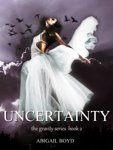 Uncertainty (Gravity Series #2) (The Gravity Series) by Abigail Boyd
