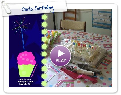 Click to play this Smilebox slideshow: Girls Birthday