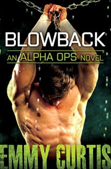 Blowback (Alpha Ops) - Emmy Curtis