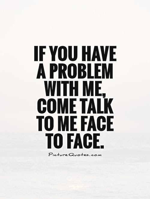 Quotes About Talk To Me 477 Quotes