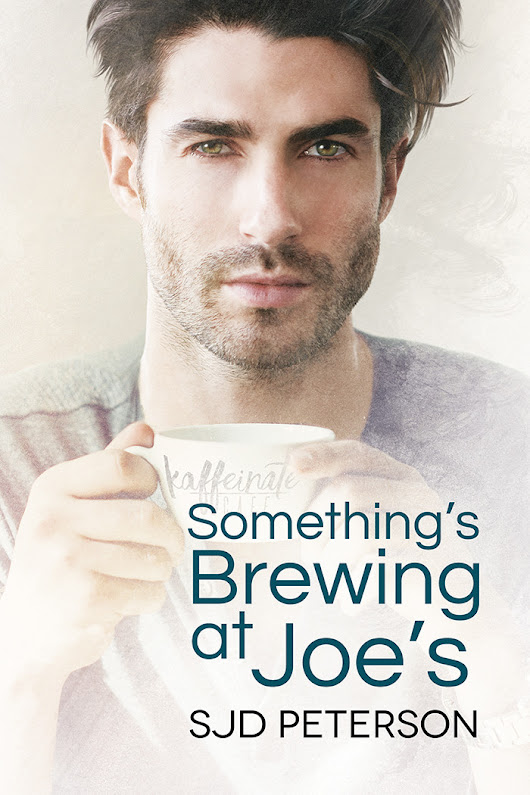 Something's Brewing at Joe's by SJD Peterson | Dreamspinner Press
